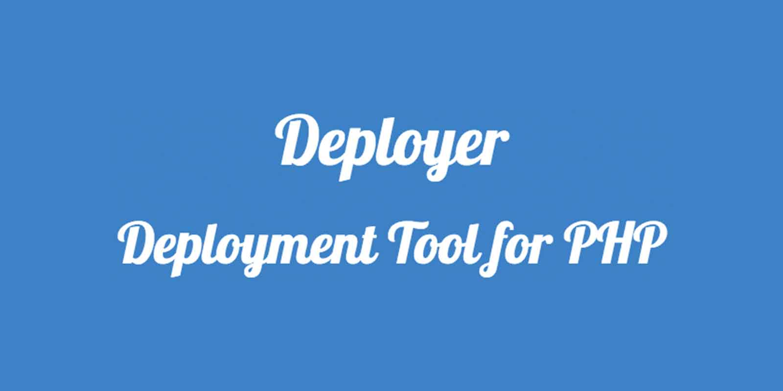 Deployer — Deployment Tool for PHP
